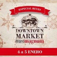 Downtown Market Maremagnum Especial Reyes Magos